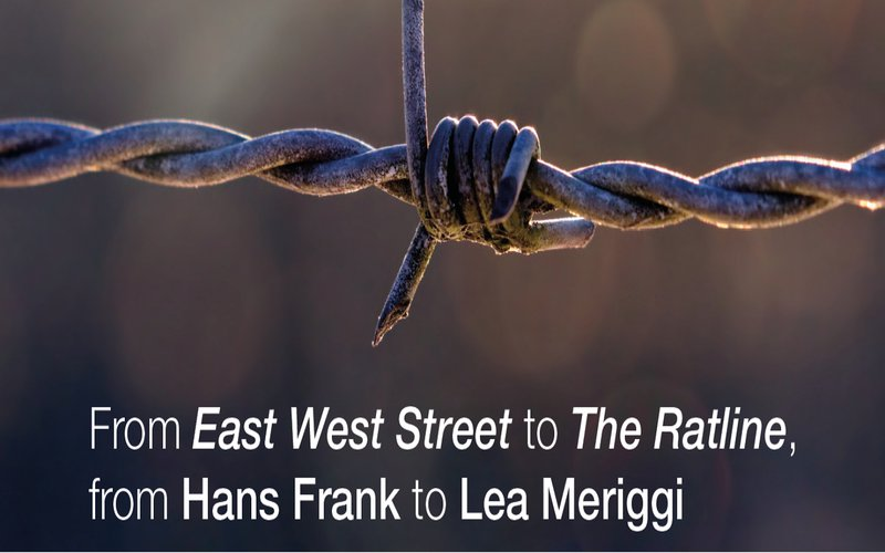 From East West Street to The Ratline, from Hans Frank to Lea Meriggi